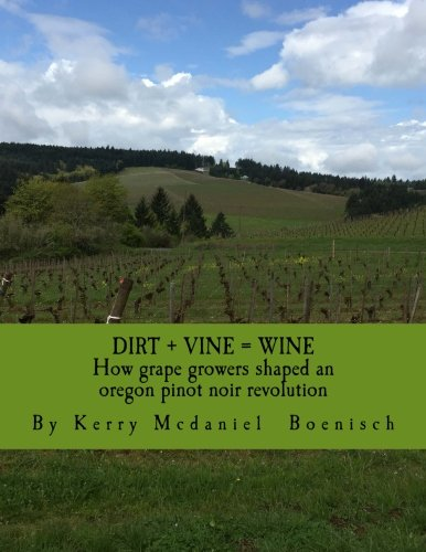 Dirt + Vine = Wine: How grape growers transformed three miles of (3 Pinot)