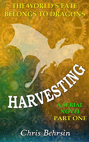 Harvesting Part 1: A Steampunk Novel Serial with Magic and Dragons (Secicao Blight)