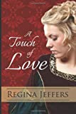 A Touch of Love, Regina Jeffers, 0615893597