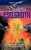 The and Sisters of Eselgroth, Katherine Suzanne Housewright, 1613794894