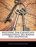 Anleitung Zur Chemischen Untersuchung des Bodens Für Landwir, Lambert Joseph Leopold Babo, 1144427134