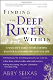Finding the Deep River Within, Abby Seixas, 0787997498