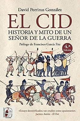 El Cid. Historia y mito de un señor de la guerra Historia medieval: Amazon.es: Porrinas González, David: Libros