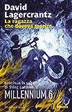 img - for La ragazza che doveva morire: continua la saga di Stieg Larsson (Millennium Vol. 6) (Italian Edition) book / textbook / text book