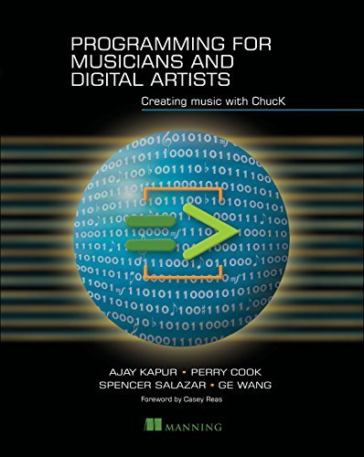 Programming for Musicians and Digital Artists: Creating music with ChucK