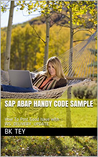 SAP Abap Handy Code Sample: How To Post Good Issue with WS_DELIVERY_UPDATE