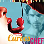 Curves for the Chef: A BBW and her Ex-Soldier Billionaire Chef's Erotic Romance | Ellen Dominick