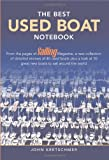 img - for The Best Used Boat Notebook: From the Pages of Sailing Mazine, a New Collection of Detailed Reviews of 40 Used Boats plus a Look at 10 Great Used Boats to Sail Around the World book / textbook / text book