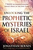 Unlocking the Prophetic Mysteries of Israel: 7 Keys to Understanding Israels Role in the End-Times