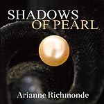 Shadows of Pearl: Pearl Trilogy Series, Book 2 | Arianne Richmonde