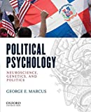Doing Political Psychology: Neuroscience, Genetics and Politics
