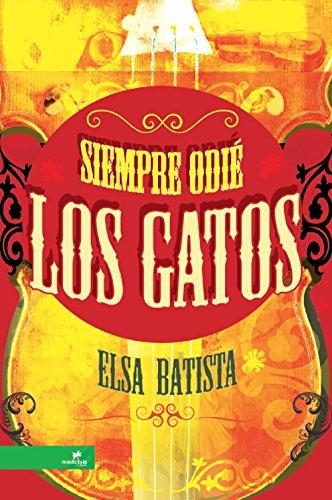 Siempre odié los gatos (Spanish Edition) by [Batista, Elsa ]