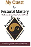 img - for My Quest For Personal Mastery: The Extraordinary Life of a Martial Artist book / textbook / text book
