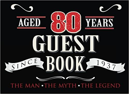 80th Birthday Guest Book: 80th, 80th Anniversary, Eighty Birthday Guest Book. Keepsake Birthday Gift for Wishes, Comments Or Predictions.