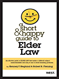 Hegland and Fleming's A Short and Happy Guide to Elder Law (Short and Happy Series)