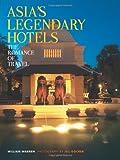 Asia's Legendary Hotels, William Warren, 0794607365