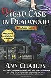 Dead Case in Deadwood, Ann Charles, 0985066318