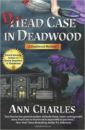 Amazon Dead Case In Deadwood Mystery Series Volume 3 9780985066314 Ann Charles CS Kunkle Mona Weiss Books