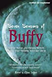 img - for Seven Seasons of Buffy: Science Fiction and Fantasy Writers Discuss Their Favorite Television Show (Smart Pop series) book / textbook / text book