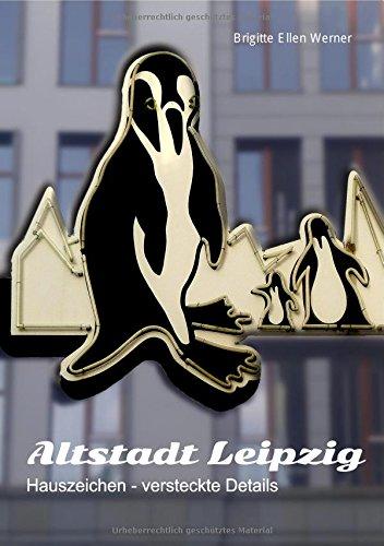 Altstadt Leipzig: Hauszeichen, versteckte Details
