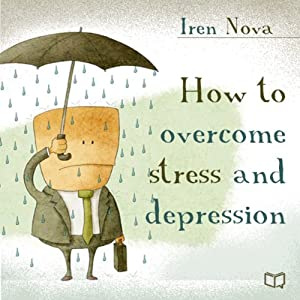 How to Overcome Stress and Depression Audiobook
