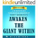 Awaken the Giant Within by Anthony Robbins | How to Take Immediate Control of Your Mental, Emotional, Physical and Financial: Summary, Key Takeaways & Analysis