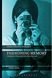 Fashioning Memory (Dress and Fashion Research)