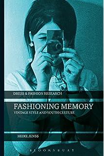 Fashioning Memory (Dress and Fashion Research)