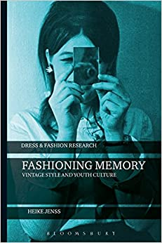 Book Fashioning Memory: Vintage Style and Youth Culture (Dress and Fashion Research)