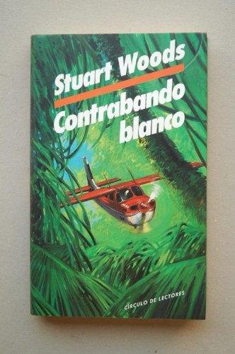 Contrabando blanco/ Stuart Woods ; traducción de Valeria Watson