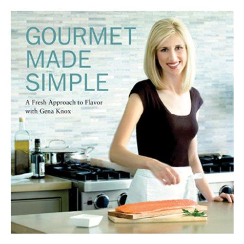 Read Online Gourmet Made Simple pdf epub
