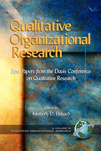 Qualitative Organizational Research: Best Papers from the Davis Conference on Qualitative Research
