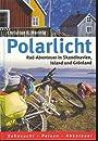 Polarlicht - Rad-Abenteuer in Skandinavien, Island und Grönland - Christian E. Hannig