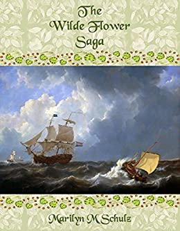 The Wilde Flower Saga (An Historical Adventure) by [Schulz, Marilyn M]