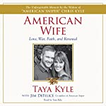American Wife: A Memoir of Love, War, Faith, and Renewal | Taya Kyle,Jim DeFelice
