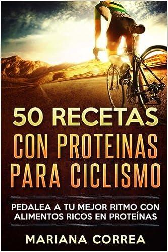 50 RECETAS Con PROTEINAS PARA CICLISMO: PEDALEA A TU MEJOR ...