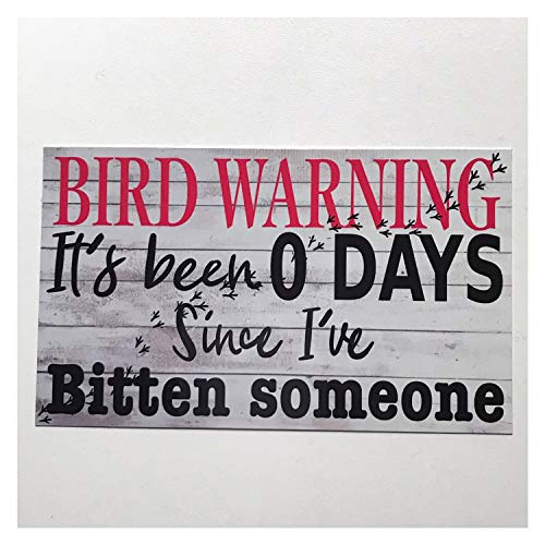234Tiffany Bird Warning Its Been 0 Days Since Ive Bitten Someone Rustic Pet Parrot Sign Wall Hanging or Plaque House Home Farmhouse Country Bathroom