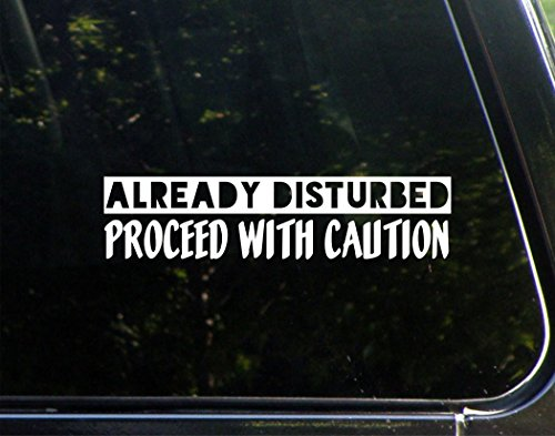Already Disturbed: Proceed With Caution - 8-3/4
