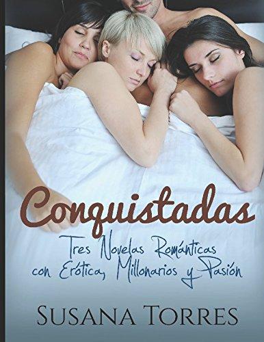 Conquistadas: Tres Novelas Románticas con Erótica, Millonarios y ...