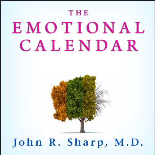 The Emotional Calendar: Understanding Seasonal Influences and Milestones to Become Happier, More Fulfilled, and in Control of Your Life by Tantor Audio