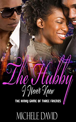 Search : The Hubby I Never Knew: The kinky game of three friends