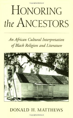 Download Honoring the Ancestors: An African Cultural Interpretation of Black Religion and Literature Pdf