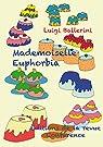 Mademoiselle Euphorbia par Ballerini