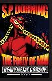 The Folly of Man, S. Dorning, 1492960950