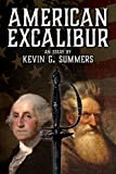 American Excalibur: George Washington, John Brown, and the Sword That Started the Civil War