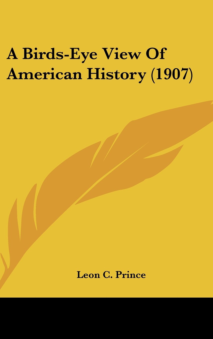 Download A Birds-Eye View Of American History (1907) PDF