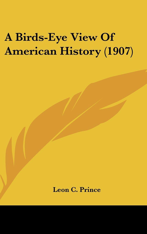 Read Online A Birds-Eye View Of American History (1907) PDF