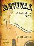 Revival: A Folk Music Novel by Scott Alarik front cover