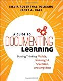 img - for A Guide to Documenting Learning: Making Thinking Visible, Meaningful, Shareable, and Amplified (Corwin Teaching Essentials) book / textbook / text book