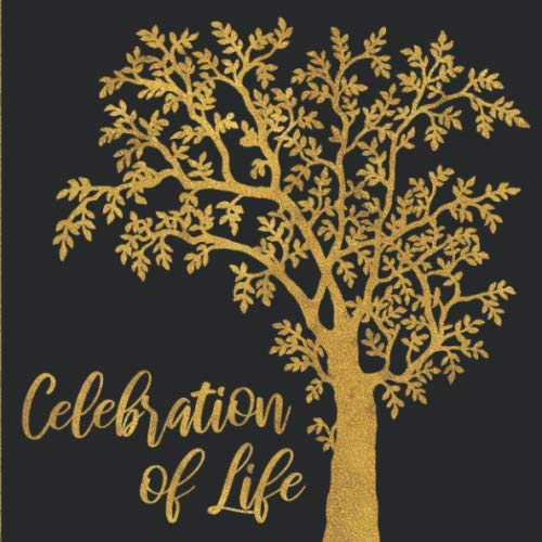 Celebration of Life: Black and Gold Memorial Service Guest Book - Golden Tree Silhouette Funeral Guestbook for Women or Men - Signature Register Book ... Name and Address - 112 Pages Size 8.25x8.25